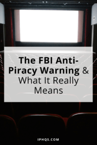 The FBI Anti Piracy Warning And What It Really Means