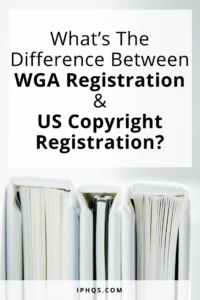 What's The Difference Between WGA Registration And US Copyright Registration?