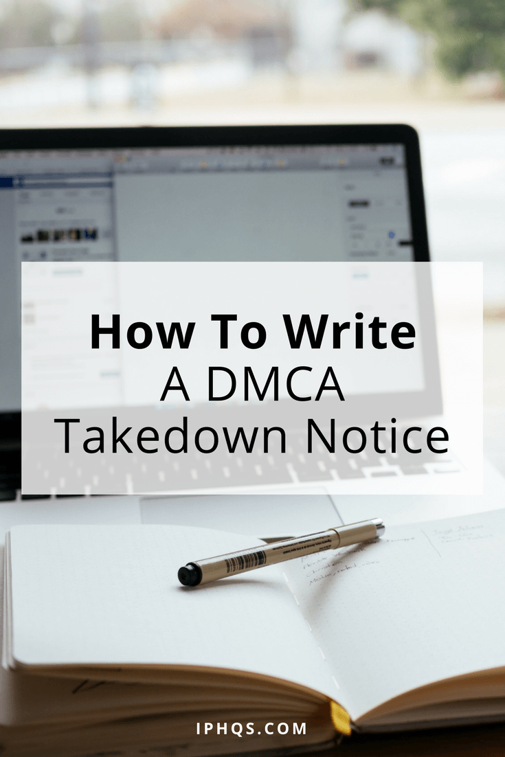 How To Write A DMCA Takedown Notice - Intellectual Property HQ