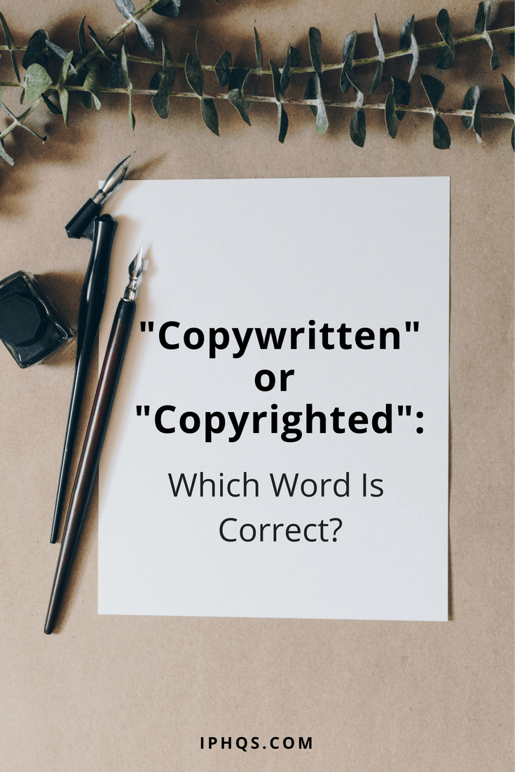 Copywritten or Copyrighted--which word should you use, and when? This blog post explains the difference!