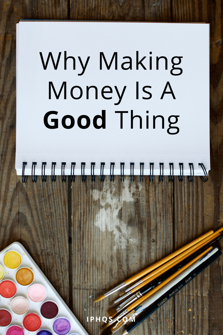 "Most creators will say ""Oh, I don't care about the money,"" but here's why making money is a good thing--and why the ""starving artist"" idea hurts more than it helps."