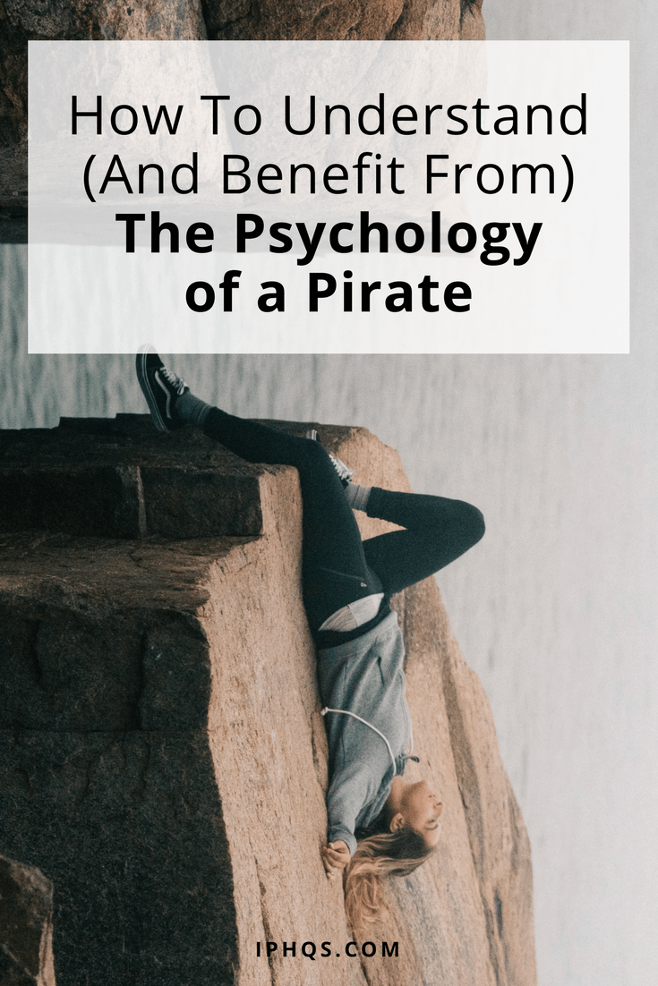How to Understand (And Benefit From) The Psychology of a Pirate | Intellectual Property HQ